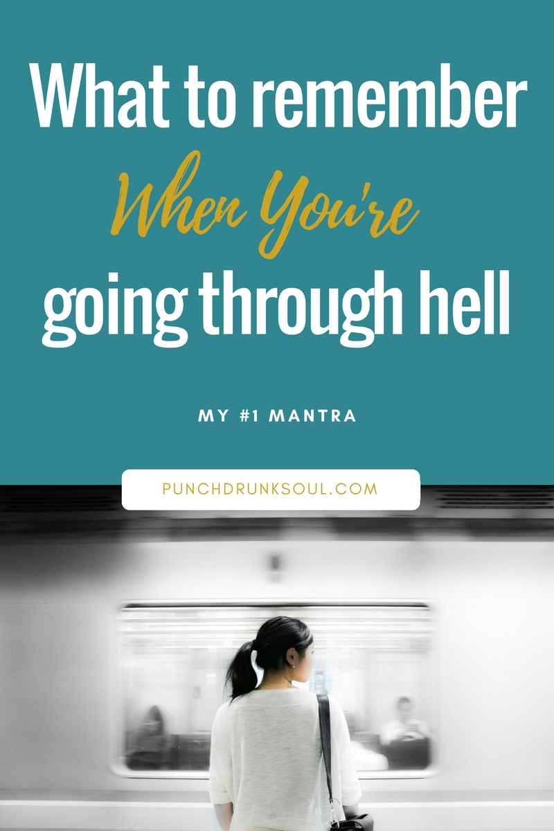 Hell, going through hell, life in hell, feeling your emotions